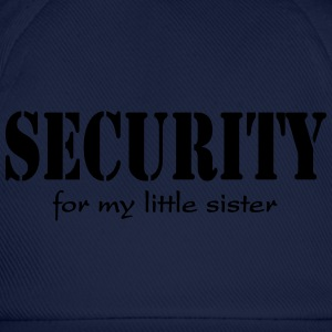 Security for my little Sister Shirts - Baseball Cap