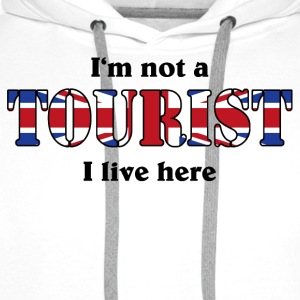 I'm not a Tourist, I live here - UK T-shirts - Mannen Premium hoodie