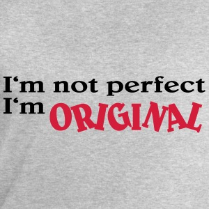 I'm not perfect. I'm original T-Shirts - Men's Sweatshirt by Stanley & Stella