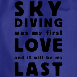 skydiving was my first love Magliette - Sacca sportiva