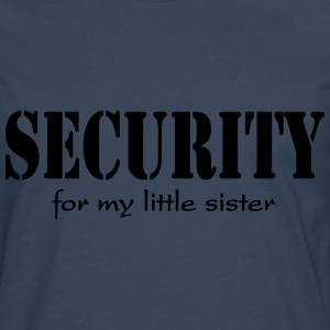 Security for my little Sister T-Shirts - Men's Premium Longsleeve Shirt