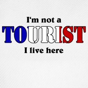 I'm not a Tourist, I live here - France T-Shirts - Baseball Cap