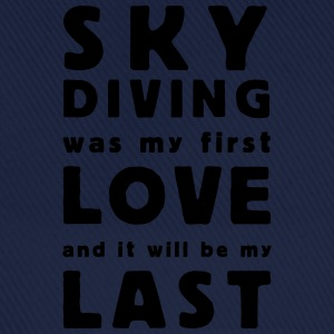 skydiving was my first love T-shirts - Baseballcap
