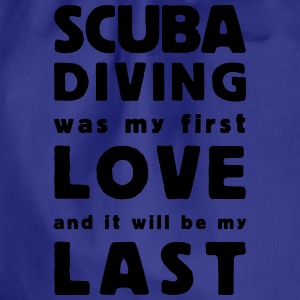 scuba diving  was my first love  T-shirts - Gymnastikpåse