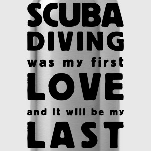 scuba diving  was my first love  T-shirts - Drinkfles
