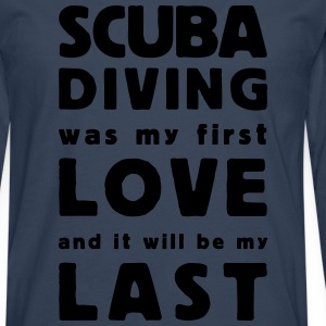 scuba diving  was my first love  T-shirts - Herre premium T-shirt med lange ærmer