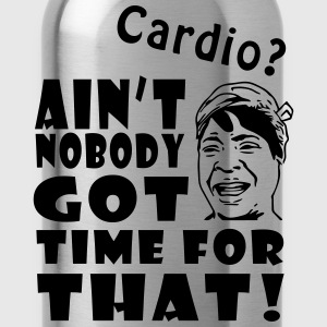 Ain't No Time For Cardio T-Shirts - Water Bottle