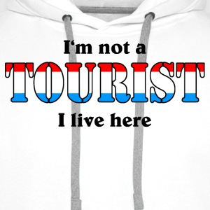I'm not a Tourist, I live here - Lux T-Shirts - Männer Premium Hoodie