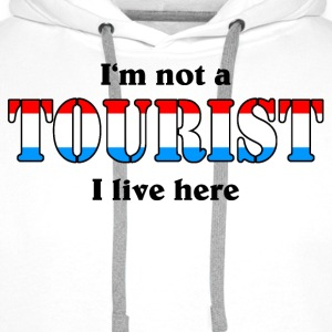 I'm not a Tourist, I live here - Lux T-Shirts - Men's Premium Hoodie