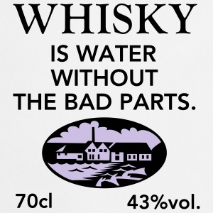 Whisky is water, Label T-Shirts - Kochschürze