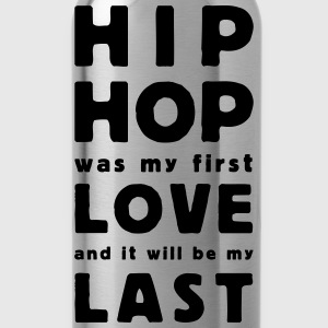 hip hop was my first love T-shirts - Drinkfles