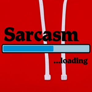 Sarcasm loading T-Shirts - Contrast Colour Hoodie
