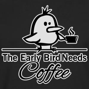 The early bird needs COFFEE T-Shirts - Men's Premium Longsleeve Shirt