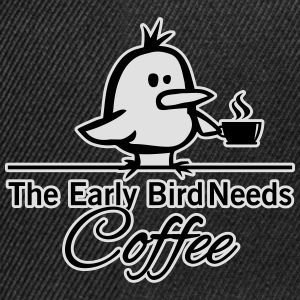 The early bird needs COFFEE T-Shirts - Snapback Cap