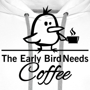 The early bird needs COFFEE T-Shirts - Men's Premium Hoodie