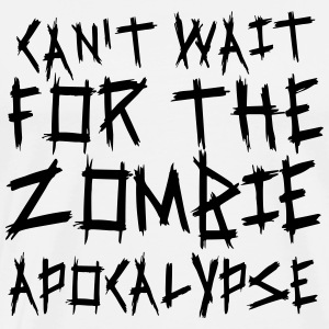 Can't wait for the Zombie Apocalypse Tank Tops - Männer Premium T-Shirt