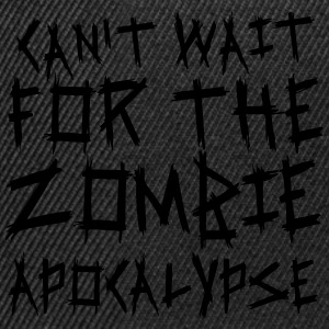 Can't wait for the Zombie Apocalypse Tank Tops - Snapback Cap