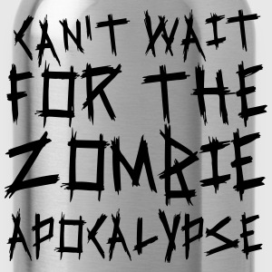 Can't wait for the Zombie Apocalypse Pullover & Hoodies - Trinkflasche