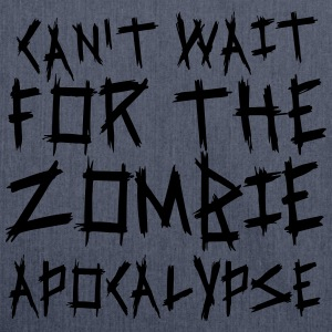 Can't wait for the Zombie Apocalypse Pullover & Hoodies - Schultertasche aus Recycling-Material