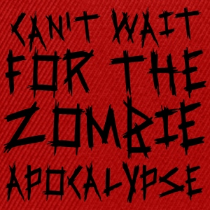 Can't wait for the Zombie Apocalypse Pullover & Hoodies - Snapback Cap