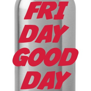 Friday Good Day T-shirts - Vattenflaska