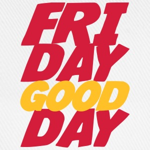 Friday Good Day T-Shirts - Baseball Cap