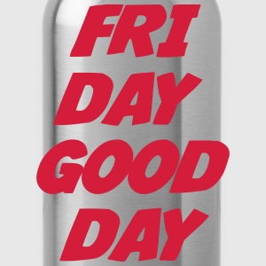 Friday Good Day Shirts - Water Bottle