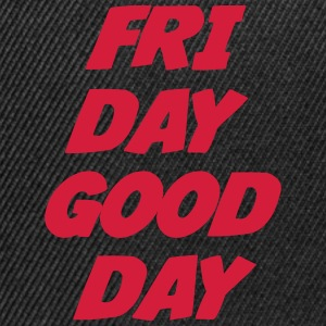 Friday Good Day Shirts - Snapback Cap