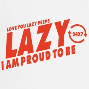 Proud to be lazy T-Shirts - Cooking Apron