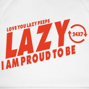Proud to be lazy T-Shirts - Baseball Cap