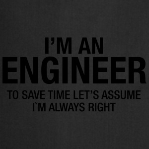 I´m An Engineer - To Save Time Let's Assume.... T-Shirts - Cooking Apron