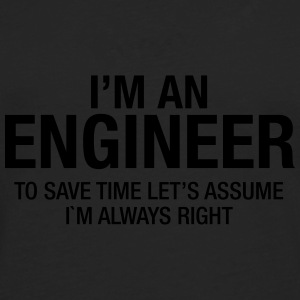 I´m An Engineer - To Save Time Let's Assume.... T-Shirts - Men's Premium Longsleeve Shirt