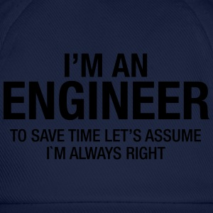 I´m An Engineer - To Save Time Let's Assume.... T-Shirts - Baseball Cap
