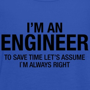 I´m An Engineer - To Save Time Let's Assume.... Tee shirts - Débardeur Femme marque Bella