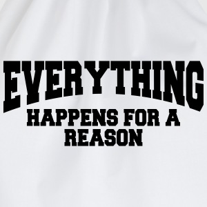 Everything happens for a reason T-shirts - Gymtas