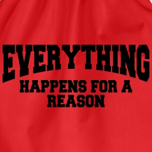 Everything happens for a reason T-Shirts - Turnbeutel
