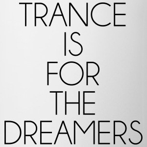 Trance For The Dreamers  Magliette - Tazza