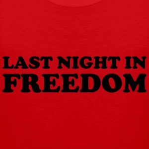 Last night in freedom Long Sleeve Shirts - Men's Premium Tank Top
