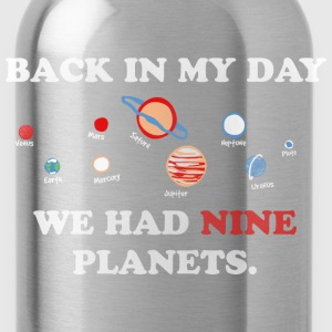 IN my day, we had 9 planets Long Sleeve Shirts - Water Bottle