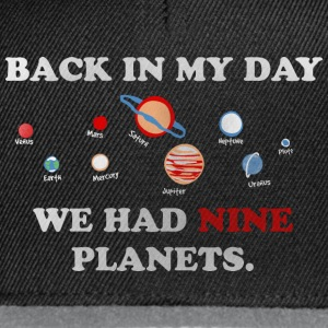 IN my day, we had 9 planets Vêtements de sport - Casquette snapback