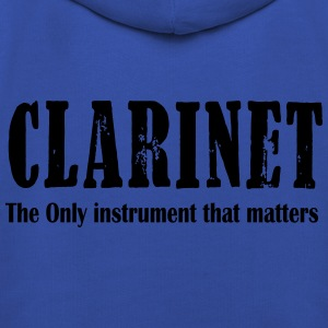 Clarinet, The ONLY instrument that matters T-Shirts - Kinder Premium Hoodie