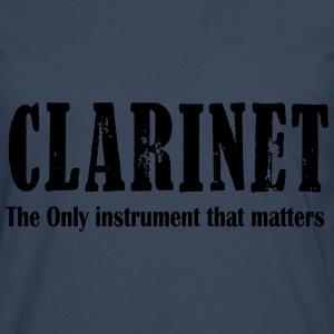 Clarinet, The ONLY instrument that matters Shirts - Men's Premium Longsleeve Shirt