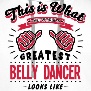 belly dancer worlds greatest looks like - Men's Premium Hoodie