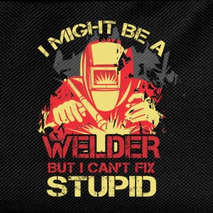 I Might Be A Welder But I Can't Fix Stupid - Kids' Backpack