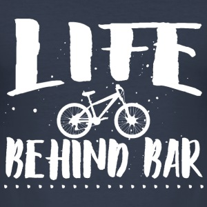 Life behind bar/bicycle Hoodies & Sweatshirts - Men's Slim Fit T-Shirt