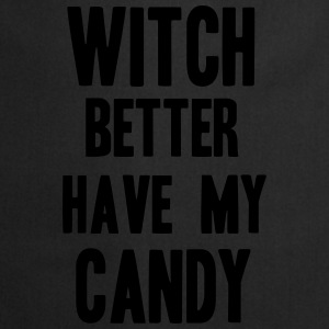Witch better have my Candy T-skjorter - Kokkeforkle