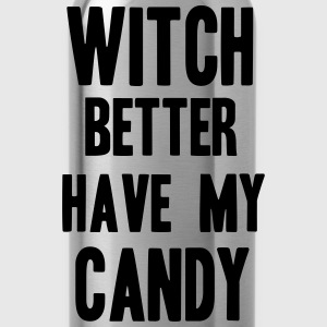 Witch better have my Candy T-shirts - Vattenflaska