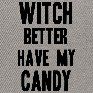 Witch better have my Candy Tee shirts - Casquette snapback