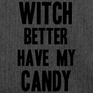 Witch better have my Candy T-skjorter - Skulderveske av resirkulert materiale