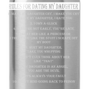 Rules For Dating My Daughter - Water Bottle